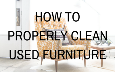 How to Properly Clean Used Furniture