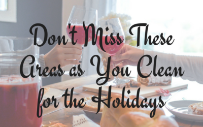 Don't Miss These Areas as You Clean for the Holidays